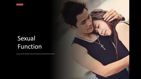 Thumbnail for entry Sexual Function - Difficulties  & Enhancements