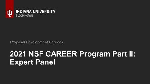 Thumbnail for entry 2021 NSF CAREER Part II: Expert Panel