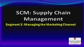 Thumbnail for entry M200_Lecture 12_Segment 3_Managing the Marketing Channel
