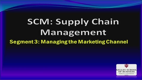 Thumbnail for entry M200 12-3 Managing the Marketing Channel