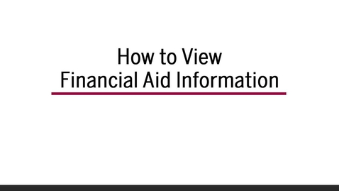 Thumbnail for entry How to View Financial Aid Information