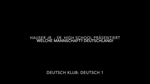 Thumbnail for entry 2015: Welche Mannschaft, Deutschland! (Hauser Jr/Sr High School)