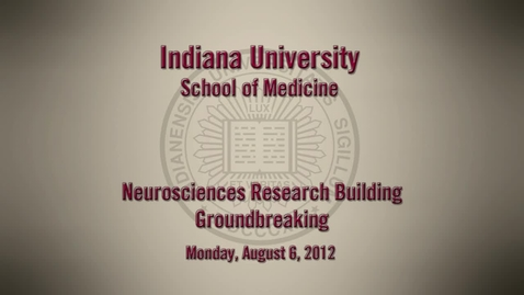Thumbnail for entry Groundbreaking Ceremony for new IUPUI Neurosciences Research Center