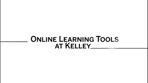 Thumbnail for entry Kelley Online Technology Overview