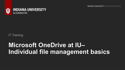 Thumbnail for entry Microsoft OneDrive at IU–Individual file management basics