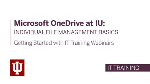 Thumbnail for entry Microsoft OneDrive at IU-Individual File Management Basics