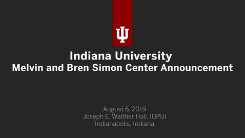Thumbnail for entry Indiana University Melvin and Bren Simon Cancer Center Announcement