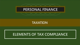 Thumbnail for entry F260 Lecture 03 Segment 2_Elements of Tax Compliance