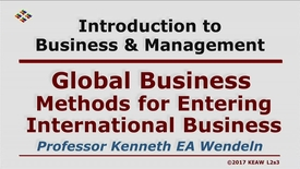 Thumbnail for entry X100_Lecture 02-Segment 3_Methods for Entering Int'l. Business