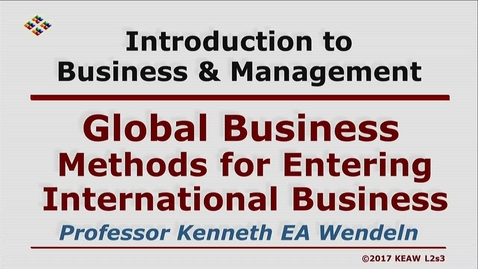 Thumbnail for entry X100 02-3 Methods for Entering International Busienss