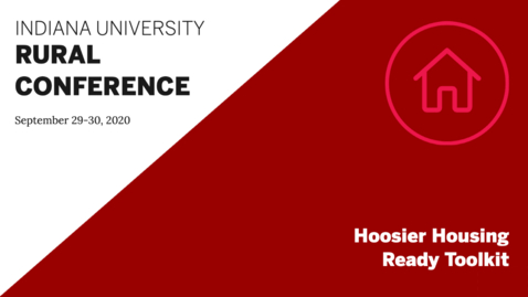 Thumbnail for entry Hoosier Housing Ready Toolkit  | Indiana University Rural Conference 2020