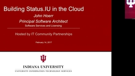 Thumbnail for entry Moving Status.IU.edu To The Cloud February 14, 2017