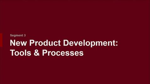 Thumbnail for entry P200 02-3 New Product Development: Tools & Processes