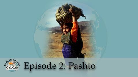 Thumbnail for entry Episode 2: Pashto