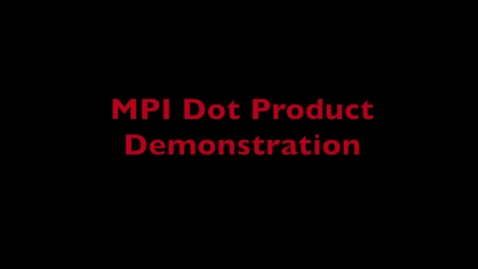 Thumbnail for entry L9 MPI Dot Product Demo