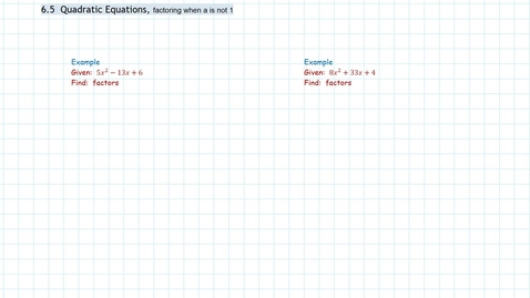 Thumbnail for entry Algebra: Quadratic Eq, a not 1