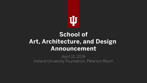 Thumbnail for entry Indiana University School of Art, Architecture + Design Gift Announcement
