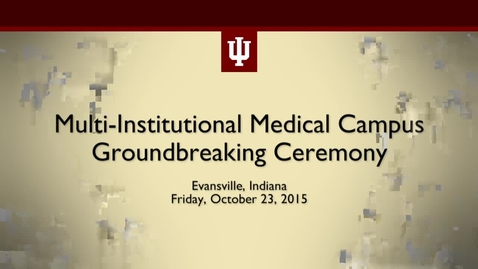 Thumbnail for entry Multi-Institutional Medical Campus Groundbreaking Ceremony