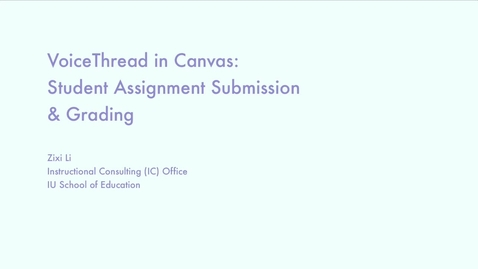 Thumbnail for entry _VoiceThread: Student Assignment Submission and Grading