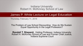 Thumbnail for entry Randall Shepherd (2016 Feb. 11), The Problem of Law School Discounting: How Do We Sustain Equal Opportunity in the Legal Profession?