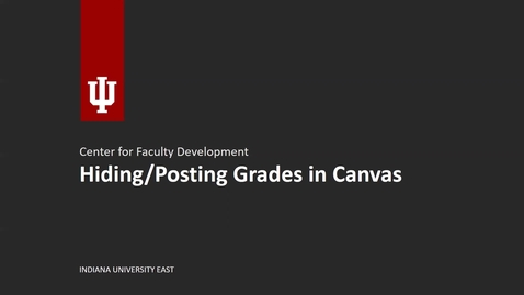 Thumbnail for entry Hiding and Posting Grades in Canvas