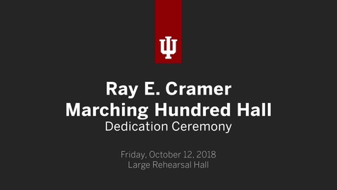 Thumbnail for entry Ray E. Cramer Marching Hundred Hall Dedication Ceremony