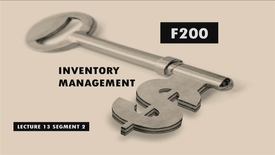 Thumbnail for entry F200_Lecture 13_Segment 2: Inventory Management