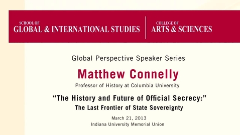 Thumbnail for entry Global Perspectives Series: Lecture 4: Matthew Connelly