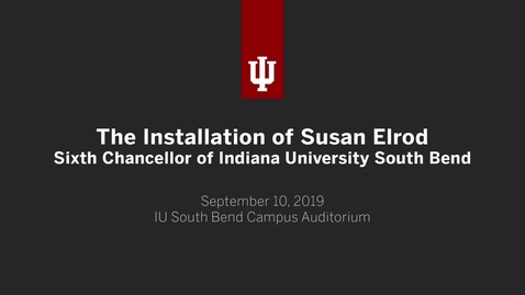 Thumbnail for entry The Installation of Susan Elrod - Sixth Chancellor of Indiana University South Bend
