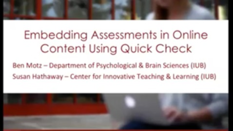 Thumbnail for entry Teaching with Technology Faculty Showcase:  Embedding Assessments in Online Content Using Quick Check