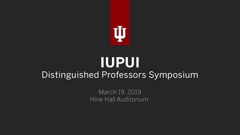 Thumbnail for entry IUPUI Distinguished Professors Symposium