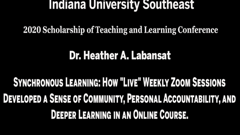 "Thumbnail for entry IU Southeast SoTL Conference - Session 2, Meeting #2: Synchronous Learning: How ""Live"" Weekly Zoom Sessions Developed a Sense of Community, Personal Accountability, and Deeper Learning in an Online Course."