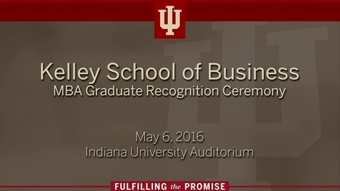 Thumbnail for entry Kelley School of Business - MBA Graduate Recognition Ceremony