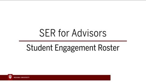Thumbnail for entry SER for Advisors - Student Engagement Roster
