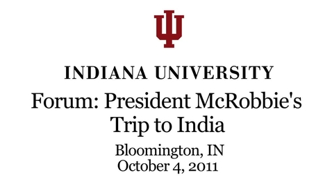 Thumbnail for entry President McRobbie reports on his recent trip to India