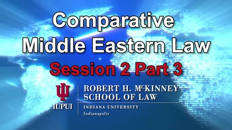 Thumbnail for entry Session 2 Pt 3: D700 Middle Eastern Comparative Law