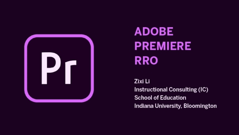 Thumbnail for entry _Video Editing: Adobe Premiere Pro
