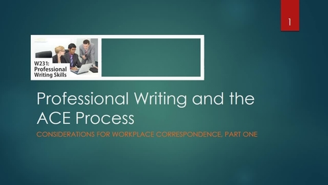 Thumbnail for entry Professional Writing and ACE Process PowerPoint with Narration