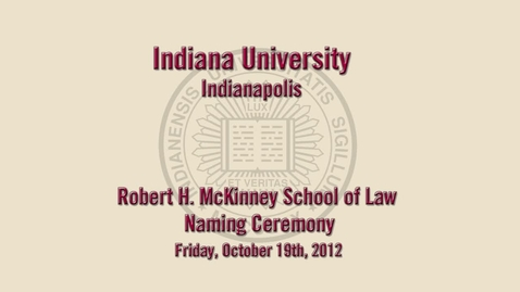 Thumbnail for entry McKinney Law School Naming Ceremony