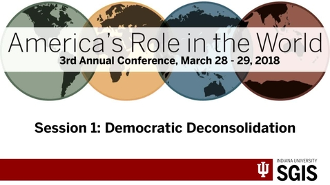 Thumbnail for entry America's Role in the World 2018 - Session 1: Democratic Deconsolidation