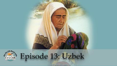 Thumbnail for entry Episode 13:  Uzbek