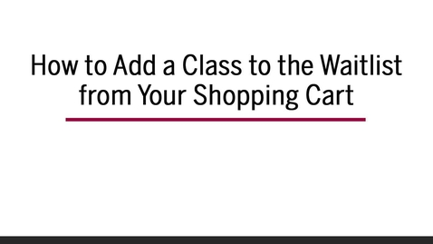 Thumbnail for entry How to Add a Class to Waitlist from Shopping Cart