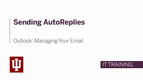 Thumbnail for entry Outlook: Managing Your Email - Sending AutoReplies