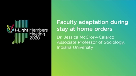 Thumbnail for entry Faculty Adaptation during stay at home orders. Dr. Jessica McCrory-Calarco