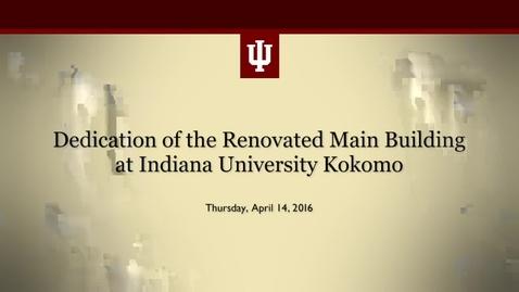 Thumbnail for entry Dedication of the renovated Main Building at Indiana University Kokomo