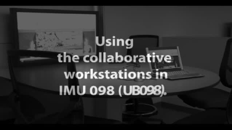 Thumbnail for entry Using the Collaborative Workstations in IMU 098