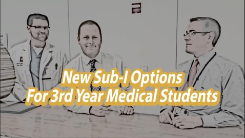 Thumbnail for entry Sub-I Options for 3rd Year Medical Students