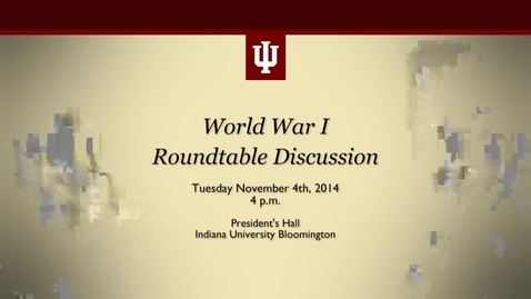 Thumbnail for entry World War I Roundtable Discussion