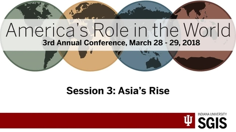 Thumbnail for entry America's Role in the World 2018 - Session 3: Asia's Rise