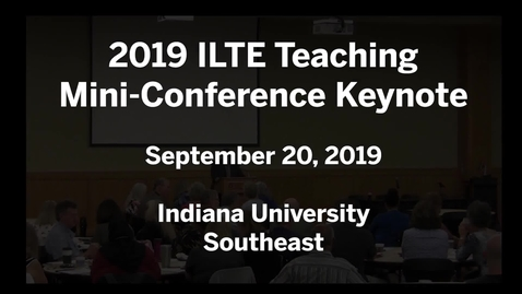 Thumbnail for entry 2019 ILTE Mini-Conference Keynote v1